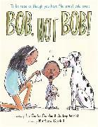 Cover-Bild zu Vernick, Audrey: Bob, Not Bob!