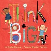 Cover-Bild zu Garton Scanlon, Liz: Think Big