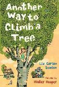 Cover-Bild zu Scanlon, Liz Garton: Another Way to Climb a Tree