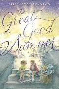 Cover-Bild zu Scanlon, Liz Garton: The Great Good Summer (eBook)
