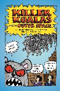 Cover-Bild zu Griffiths, Andy: Killer Koalas from Outer Space and Lots of Other Very Bad Stuff that Will Make Your Brain Explode! (eBook)