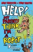 Cover-Bild zu Griffiths, Andy: Help! My Parents Think I'm a Robot! (eBook)