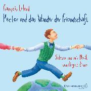 Cover-Bild zu Lelord, François: Hector und das Wunder der Freundschaft