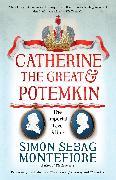 Cover-Bild zu Montefiore, Simon Sebag: Catherine the Great & Potemkin