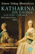 Cover-Bild zu Sebag Montefiore, Simon: Katharina die Große und Fürst Potemkin