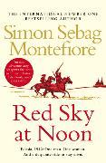 Cover-Bild zu Sebag Montefiore, Simon: Red Sky at Noon