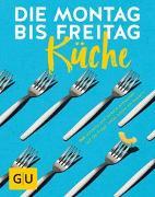 Cover-Bild zu Die Montag-bis-Freitag-Küche