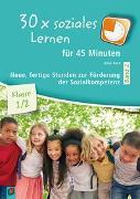 Cover-Bild zu 30 x soziales Lernen für 45 Minuten - Band 2 - Klasse 1/2