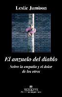Cover-Bild zu Jamison, Leslie: El Anzuelo del Diablo: Sobre la Empatia y el Dolor de los Otros = The Devil Fishhook