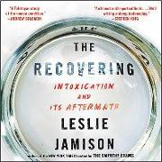Cover-Bild zu Jamison, Leslie: The Recovering: Intoxication and Its Aftermath