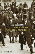 Cover-Bild zu Mann, Heinrich: Zur Zeit von Winston Churchill - Gesammelte Werke in Einzelbänden