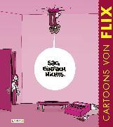 Cover-Bild zu Flix: Sag einfach nichts!