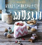 Cover-Bild zu eBook What's for breakfast? Müsli!