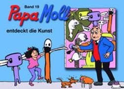 Cover-Bild zu Papa Moll entdeckt die Kunst von Lendenmann, Jürg