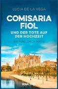 Cover-Bild zu Comisaria Fiol und der Tote auf der Hochzeit von de la Vega, Lucia