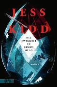 Cover-Bild zu Die Ewigkeit in einem Glas von Kidd, Jess
