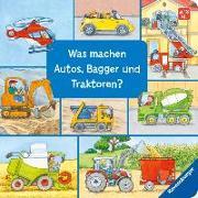 Cover-Bild zu Was machen Autos, Bagger und Traktoren? von Gernhäuser, Susanne
