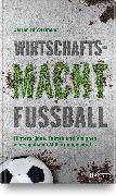 Cover-Bild zu Wirtschaftsmacht Fußball von Hintermeier, Dieter
