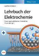 Cover-Bild zu Wittstock, Gunther: Lehrbuch der Elektrochemie: Grundlagen, Methoden, Materialien, Anwendungen
