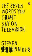 Cover-Bild zu The Seven Words You Can't Say on Television (eBook) von Pinker, Steven