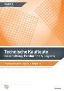 Cover-Bild zu Technische Kaufleute Beschaffung, Produktion & Logistik von Moser, Karl