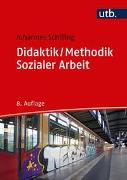 Cover-Bild zu Didaktik /Methodik Sozialer Arbeit von Schilling, Johannes