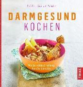Cover-Bild zu Darmgesund kochen von Storr, Martin