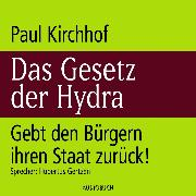 Cover-Bild zu Kirchhof, Paul: Das Gesetz der Hydra - Gebt den Bürgern ihren Staat zurück! (Audio Download)