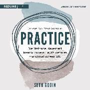Cover-Bild zu Godin, Seth: Practice (Audio Download)