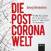 Cover-Bild zu Vielmetter, Georg: Die Post-Corona-Welt (Audio Download)