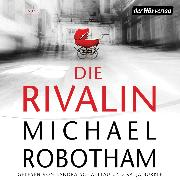 Cover-Bild zu Die Rivalin (Audio Download) von Robotham, Michael