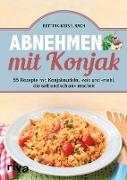 Cover-Bild zu Abnehmen mit Konjak (eBook) von Meiselbach, Bettina