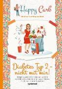 Cover-Bild zu Happy Carb: Diabetes Typ 2 - nicht mit mir! (eBook) von Meiselbach, Bettina