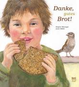 Cover-Bild zu Danke, gutes Brot! von Weninger, Brigitte