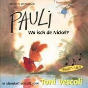 Cover-Bild zu Pauli - Wo isch de Nickel? von Weninger, Brigitte