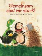 Cover-Bild zu Gemeinsam sind wir stark von Weninger, Brigitte