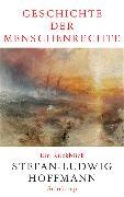 Cover-Bild zu Geschichte der Menschenrechte von Hoffmann, Stefan-Ludwig
