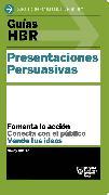 Cover-Bild zu Guías HBR: Presentaciones persuasivas (eBook) von Duarte, Nancy