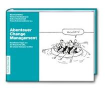 Cover-Bild zu Abenteuer Change Management: Handfeste Tipps aus der Praxis für alle, die etwas bewegen wollen von Manfred, Höfler