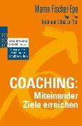 Cover-Bild zu Coaching: Miteinander Ziele erreichen von Fischer-Epe, Maren