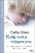 Cover-Bild zu Nichts wird je vergessen sein von Glass, Cathy