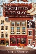 Cover-Bild zu Scripted To Slay (St. Marin's Cozy Mystery Series, #6) (eBook) von Bookens, Acf