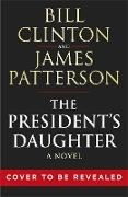 Cover-Bild zu The President's Daughter (eBook) von Clinton, President Bill