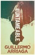 Cover-Bild zu The Untameable (eBook) von Arriaga, Guillermo