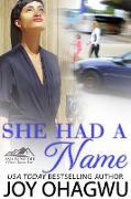 Cover-Bild zu She Had A Name (Asia Bancroft Christian Suspense series, #2) (eBook) von Ohagwu, Joy