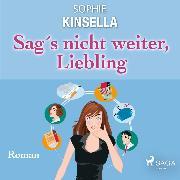 Cover-Bild zu Sag's nicht weiter, Liebling - Roman (Audio Download) von Kinsella, Sophie