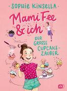 Cover-Bild zu Mami Fee & ich - Der große Cupcake-Zauber von Kinsella, Sophie