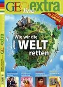 Cover-Bild zu GEOlino extra Wie wir die Welt retten von Verg, Martin (Hrsg.)