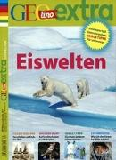 Cover-Bild zu GEOlino Extra / GEOlino extra 67/2017 - Eiswelten von Verg, Martin (Hrsg.)