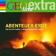 Cover-Bild zu Abenteuer Erde - Die extremsten Lebensräume der Welt (Audio Download) von Nusch, Martin